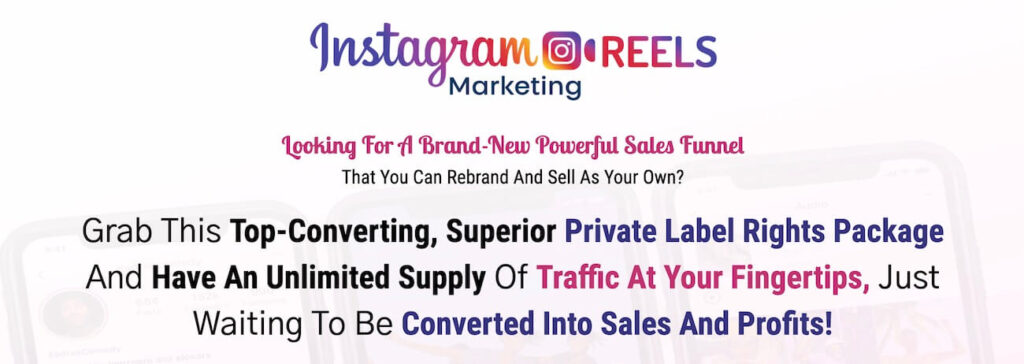 Instagram Reels Marketing Top Converting Private Label Rights Package Unlimited Supply of Traffic