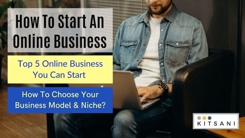 Crash Course for Beginners - How To Start an Online Business - Top 5 Online Business You Can Start - How to Choose Your Business Model & Niche