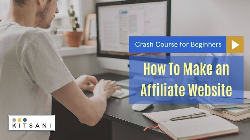 Crash Course Affiliate Marketing - How To Make An Affiliate Website