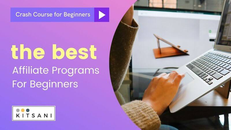 Crash Course Affiliate Marketing - The Best Affiliate Programs For Beginners