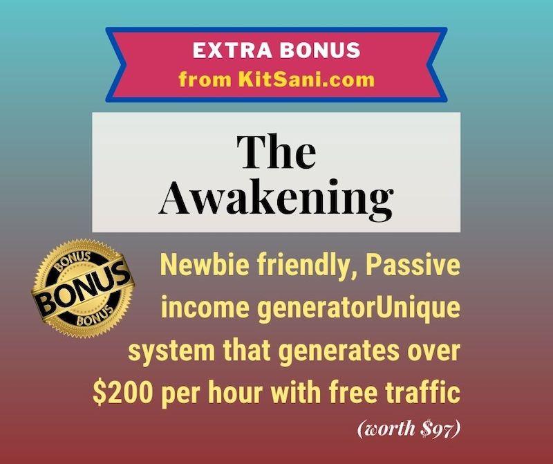 Kitsani.com Exclusive Bonuses - The Awakening Passive Income Generator