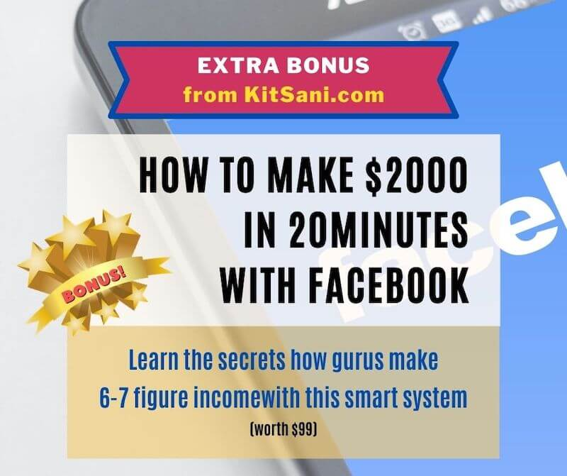Kitsani.com Exclusive Bonuses - How To Make $2000 in 20 Minutes with Facebook - Worth $139