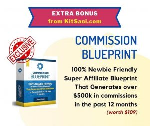 Kitsani.com Exclusive Bonuses - Commission Blueprint To Generate 500k in commissions - Worth $109