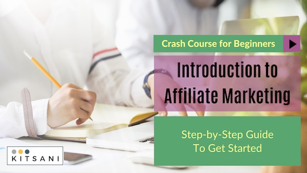 Kitsani Free Training Crash Course Affiliate Marketing - Step by Step Guide To Get Started