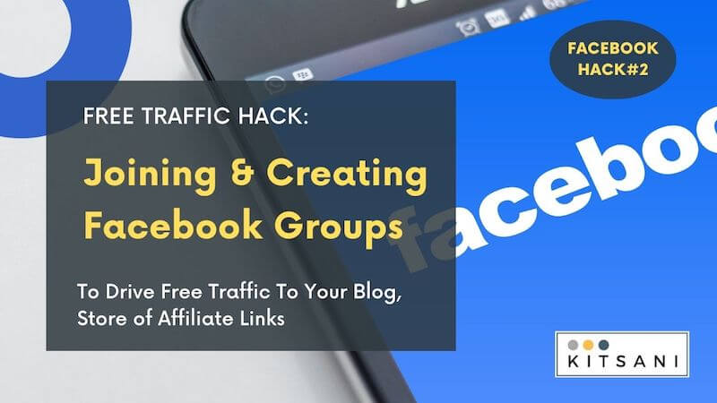 Free Facebook Traffic Hack To Drive Free Traffic To Your Blog Store Affiliate Links By Joining and Creating Facebook Groups