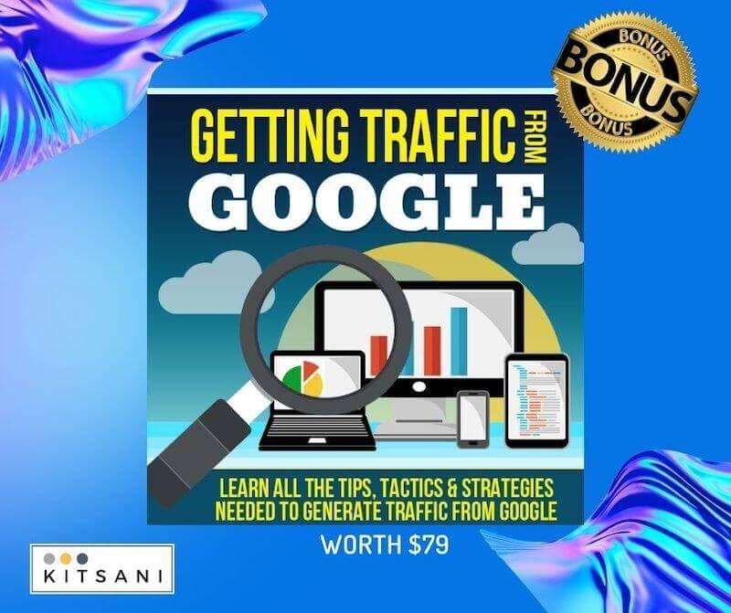 Kitsani.com Exclusive Bonuses - Getting Traffic From Google