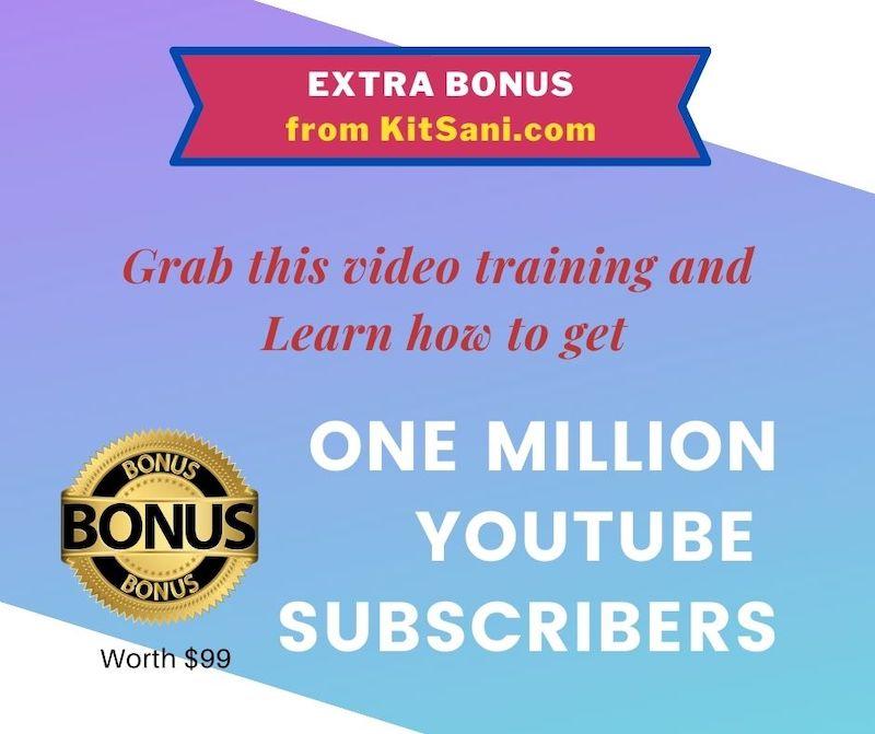 Kitsani.com Exclusive Bonuses - 1 Million YouTube Subscribers