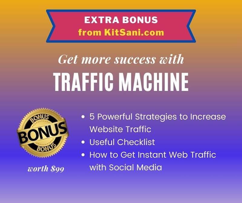 Kitsani.com Exclusive Bonuses - Traffic Machine
