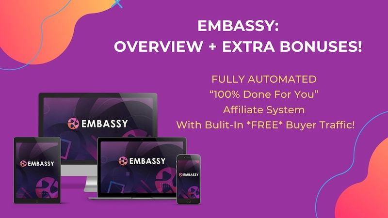 "Embassy - FULLY AUTOMATED ""100% Done For You"" Affiliate System With Bulit-In *FREE* Buyer Traffic!"
