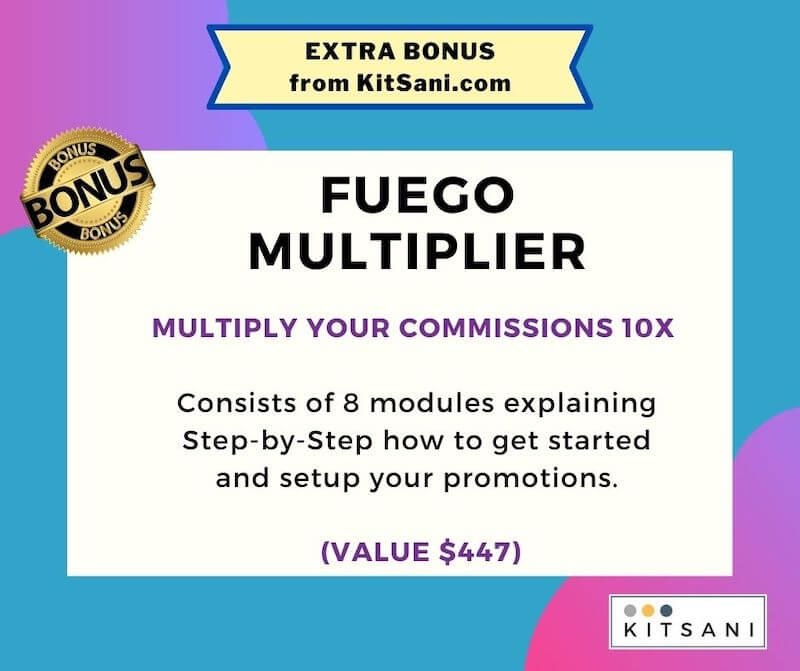 Fuego Multiplier free bonus from Kitsani.com - training course to multiply and boost commissions